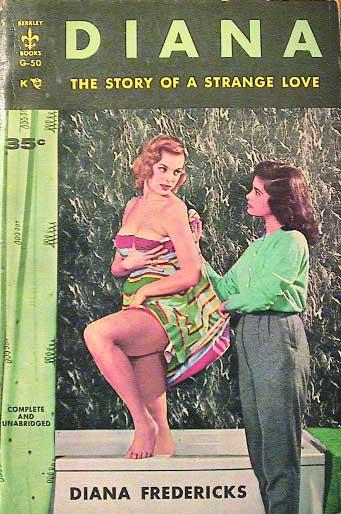 Diana_The_Story_of_a_Strange_Love_by_Diana_Fredericks_–_Berkley_Books_G-50_1955