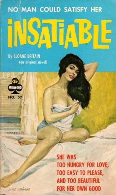 Insatiable_by_Sloane_Britain_-_Illustration_by_Norm_Eastman_-_Midwood_1960